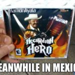 meanwhile-in-mexico-accordion-hero